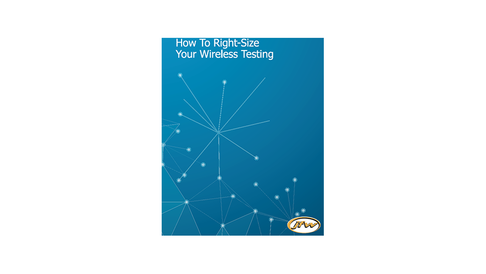 How to right size your wireless testing